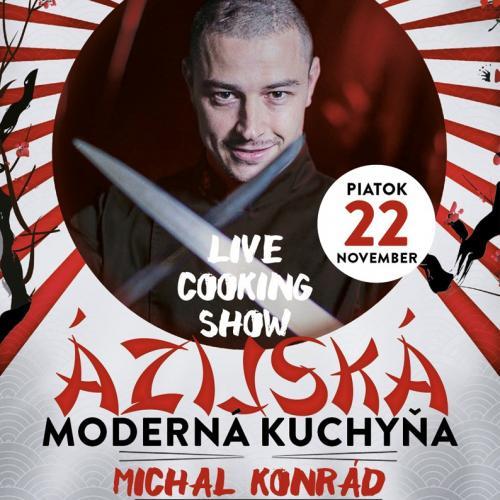 Live Cooking Show - Moderná Ázijská Kuchyňa Michala Konráda 22.11.2019